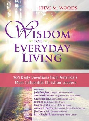 Wisdom for Everyday Living: 365 Days of Inspiration from America's Most Influential Christian Leaders - eBook  -     By: Steve Woods