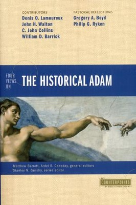 Four Views on the Historical Adam  -     By: Ardel Caneday, Matthew Barrett, Denis Lamoureux