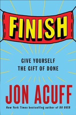 Finish, Audio CD: Stop Making Perfect the Enemy of Done  -     By: Jon Acuff