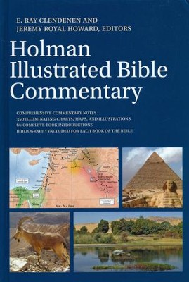 Holman Illustrated Bible Commentary  -     Edited By: E. Ray Clendenen, Jeremy Royal Howard