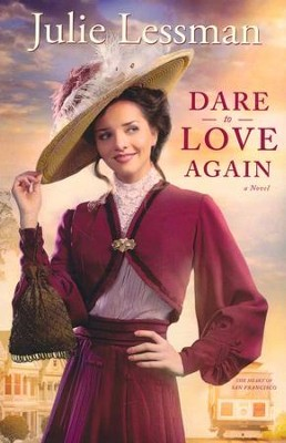 Dare to Love Again (The Heart of San Francisco Book #2): A Novel - eBook  -     By: Julie Lessman