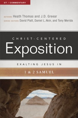 Christ-Centered Exposition Commentary: Exalting Jesus in 1 & 2 Samuel  -     By: J.D. Greear, Heath Thomas