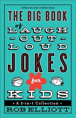 Big Book of Laugh-Out-Loud Jokes for Kids, The: A 3-in-1 Collection - eBook  -     By: Rob Elliott
