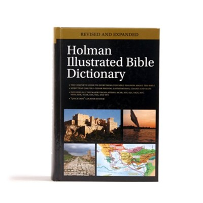 Holman Illustrated Bible Dictionary, Revised and Expanded  -     Edited By: Chad Brand, Eric Mitchell, Holman Reference Editorial Staff