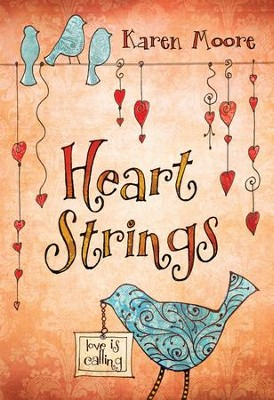Heartstrings: Love Is Calling - eBook  -     By: Karen Moore