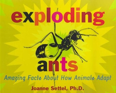 Exploding Ants: Amazing Facts About How Animals Adapt - eBook  -     By: Joanne Settel