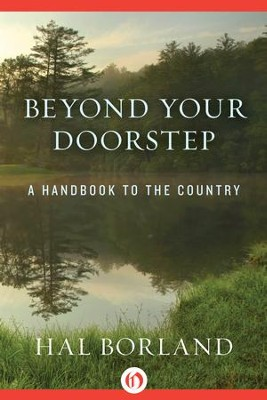Beyond Your Doorstep: A Handbook to the Country - eBook  -     By: Hal Borland