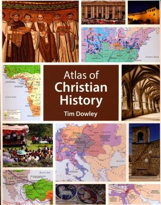 Atlas of Christian History  -     By: Tim Dowley