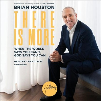 There Is More: When the World Says You Can't-God Says You Can  -     By: Brian Houston