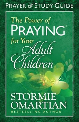 Power of Praying for Your Adult Children Prayer and Study Guide, The - eBook  -     By: Stormie Omartian