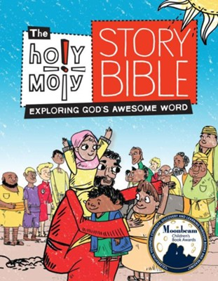 The Holy Moly Story Bible: Exploring God's Awesome Word  -     By: Rebecca Glaser