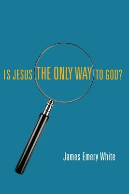 Is Jesus the Only Way to God? - eBook  -     By: James Emery White