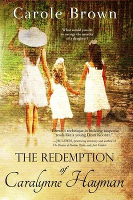 The Redemption of Caralynne Hayman  -     By: Carole Brown