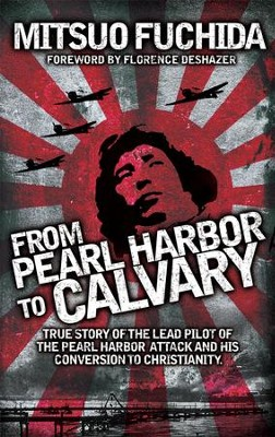 From Pearl Harbor to Calvary - eBook  -     By: Mitsuo Fuchida