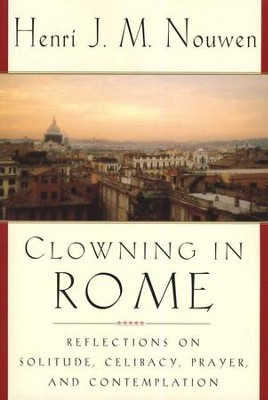 Clowning In Rome   -     By: Henri J.M. Nouwen