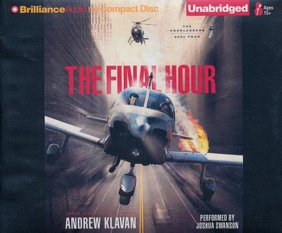 The Final Hour #4 - unabridged audiobook on CD   -     Narrated By: Joshua Swanson     By: Andrew Klavan