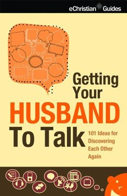 Getting Your Husband to Talk: 101 Ideas for Discovering Each Other Again - eBook  -     By: Gail Veerman, Dave Veerman