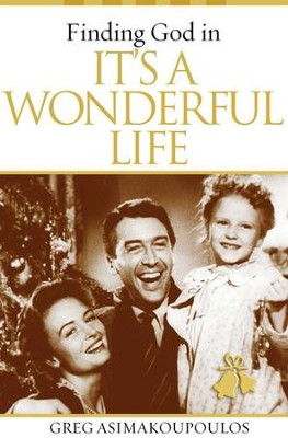 Finding God in It's A Wonderful Life - eBook  -     By: Greg Asimakoupoulos
