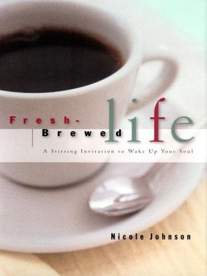 Fresh Brewed Life: EZ Lesson Plan - eBook  -     By: Nicole Johnson