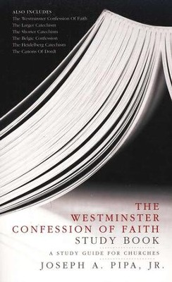 The Westminster Confession of Faith Study Book: A Study Guide for Churches  -     By: Joseph A. Pipa