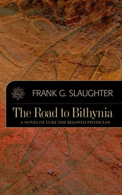 The Road to Bithynia - eBook  -     By: Frank G. Slaughter