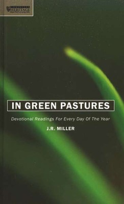 In Green Pastures: Devotional Readings for Every Day in the Year  -     By: J.R. Miller
