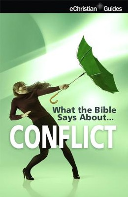 What the Bible Says About Conflict - eBook  -     By: eChristian