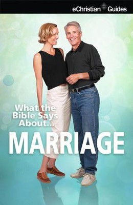 What the Bible Says About Marriage - eBook  -     By: eChristian