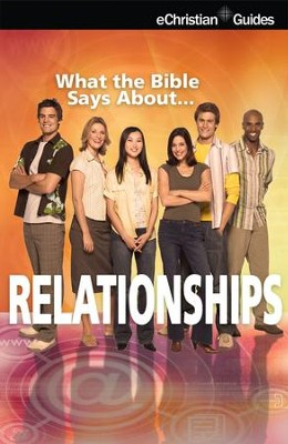 What the Bible Says About Relationships - eBook  -     By: eChristian