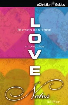 Love Notes: Bible verses and reflections on Loving Others - eBook  -     By: Neil Wilson