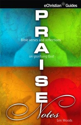Praise Notes: Bible verses and reflections on Glorifying God - eBook  -     By: Neil Wilson