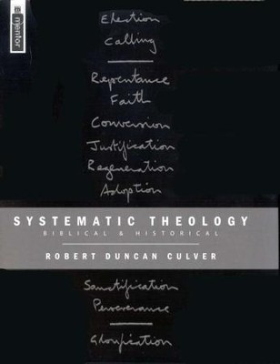 Systematic Theology: Biblical & Historical   -     By: Robert Duncan Culver