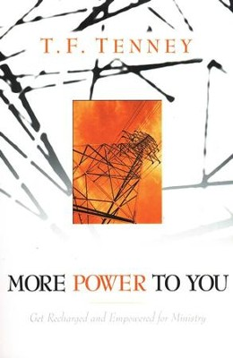 More Power to You: Get Recharged and Empowered for Ministry   -     By: T.F. Tenney, Tommy Tenney