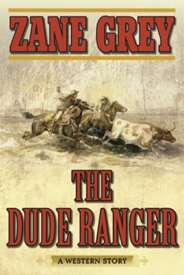 Dude Ranger  -     By: Zane Grey