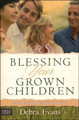 Blessing Your Grown Children   -     By: Debra Evans
