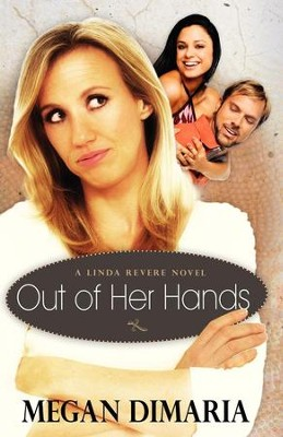 Out of Her Hands: A Linda Revere Novel - eBook  -     By: Megan DiMaria