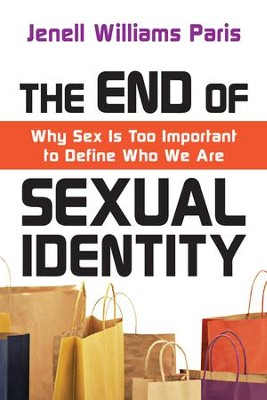 The End of Sexual Identity: Why Sex Is Too Important to Define Who We Are - eBook  -     By: Jenell Williams Paris
