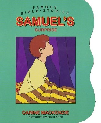 Famous Bible Stories: Samuel's Surprise:   -     By: Carine MacKenzie