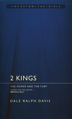 2 Kings: The Power and the Fury (Focus on the Bible)  -     By: Dale Ralph Davis