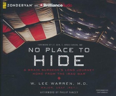 No Place to Hide: A Brain Surgeon's Long Journey Home from the Iraq War - unabridged audiobook on CD  -     By: W. Lee Warren