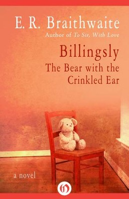 Billingsly: The Bear with the Crinkled Ear - eBook  -     By: E.R. Braithwaite