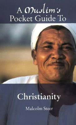 A Muslim's Pocket Guide to Christianity:  -     By: Malcolm Steer