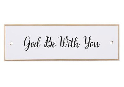 God Be With You Tabletop Plaque  -