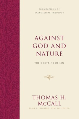 Against God and Nature: The Doctrine of Sin  -     By: Thomas H. McCall