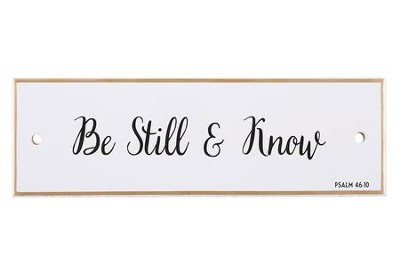 Be Still & Know Tabletop Plaque  -