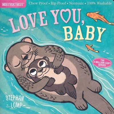Indestructibles: Love You, Baby  -     By: Amy Pixton