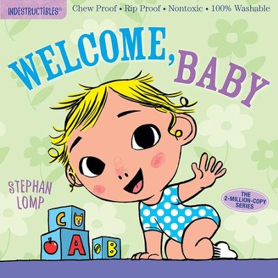 Indestructibles: Welcome, Baby  -     By: Amy Pixton
