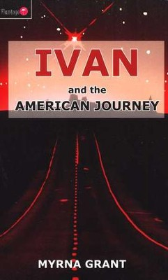 Ivan and the American Journey  -     By: Myrna Grant