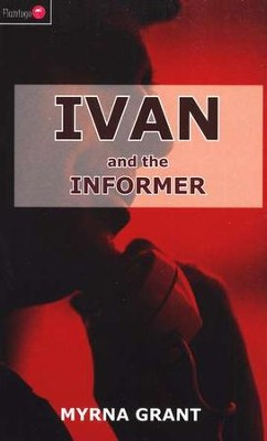 Ivan and the Informer  -     By: Myrna Grant
