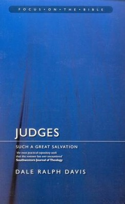 Judges: Such a Great Salvation (Focus on the Bible)  -     By: Dale Ralph Davis